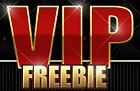 VIP Freebie